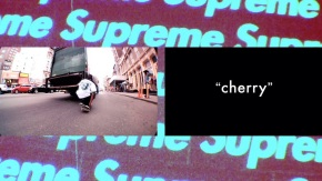 "Supreme presents: ""Cherry"" a video by William Strobeck"