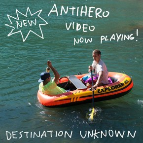 "Anti Hero ""Destination unknown"""